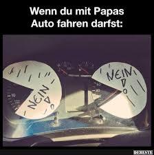 auto sprüche wenn du mit papas auto fahren lustige bilder sprüche witze