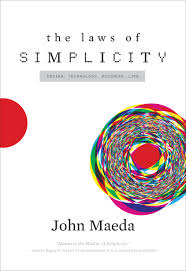 simplicity design technology business life the mit press ten laws of simplicity for business technology and design that teach us how to need less but get more