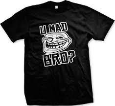 U Mad Meme Face - u mad bro troll face meme funny slogan rage comics smile gag gift