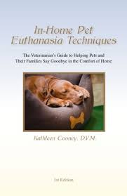 pet euthanasia at home in home pet euthanasia techniques ebook