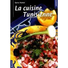la cuisine tunisienne la cuisine tunisienne livre moyen orient cultura