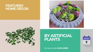 Artificial Plants Home Decor By Artificial Plants Featured Home Décor Youtube