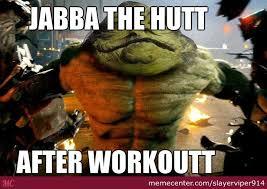 Jabba The Hutt Meme - dat jabba x3 by slayerviper914 meme center