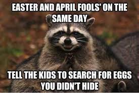 April Fools Day Meme - easter april fools day pictures photos and images for facebook