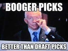 Jerry Jones Memes - booger picks better than draft picks jerry jones 2 quickmeme
