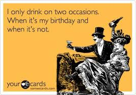 Birthday Wine Meme - thank you for saving my butt drink only when its my birthday