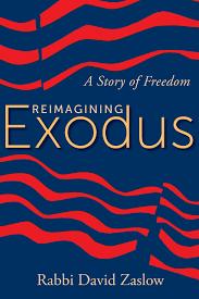 reimagining exodus a story of freedom david zaslow