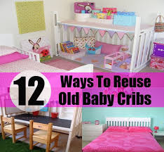 Baby Crib To Bed 12 Great Ways To Reuse Baby Cribs Diy Home Creative