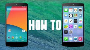 make android look like iphone how to make android look feel like iphone android