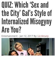 Sex And The City Memes - quiz which sex and the city gal s style of internalized misogyny