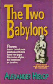 the two babylons the two babylons victory baptist press