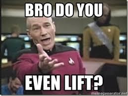 Do You Even Lift Bro Meme - bro do you even lift star trek wtf meme generator