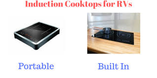 Built In Induction Cooktop 4 Best Induction Cooktops For Rvs Portable Built In Motorhomes