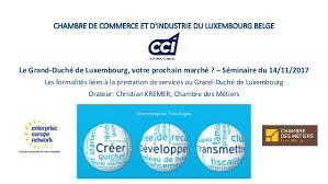 chambre des metiers luxembourg le grand duché de luxembourg votre prochain marché séminaire du