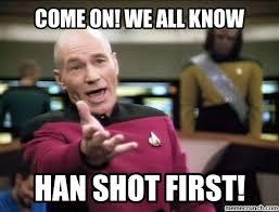 Han Shot First Meme - shot first