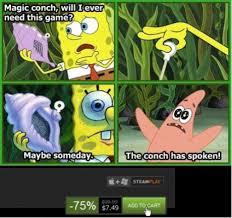 The Conch Has Spoken Meme - the conch has spoken steam sales know your meme