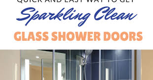 Best Thing To Clean Shower Doors How To Clean Glass Shower Doors The Easy Way