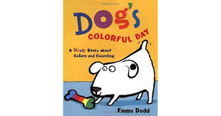 dog u0027s colorful day a messy story about colors and counting by