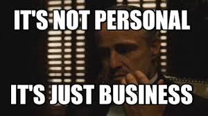 Business Meme Generator - meme creator it s not personal it s just business meme generator