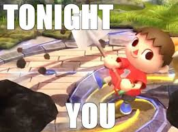 Animal Crossing Villager Meme - smash bros villager meme tonight you smash memes pinterest