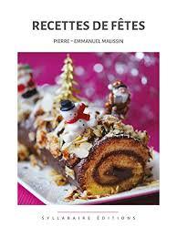 cuisine et fetes recettes de fêtes collection cuisine et mets t 7 edition