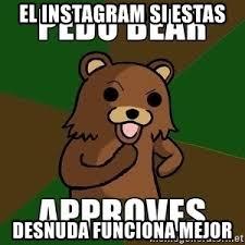 Meme Generator For Instagram - el instagram si estas desnuda funciona mejor pedobear sees