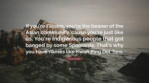 Beaner Carlos Mencia Quote U201cif You U0027re Filipino You U0027re The Beaner Of The