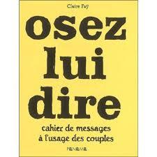 cahier de gribouillages pour adultes qui s ennuient au bureau osez lui dire cahier de messages à l usage des couples broché