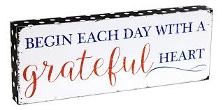 amazon com begin each day with a grateful heart 5 5 x 15 white
