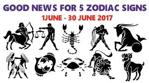 good news for 5 zodiac signs lucky month june 2017 horoscope
