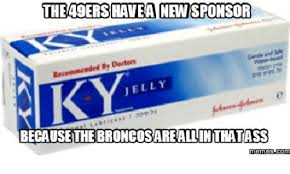 Ky Jelly Meme - the a9ershawea new sponsor ky jelly because the