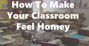 it feels homey how to make your classroom feel homey 15 easy and affordable ways