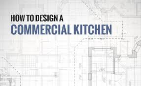 Kitchen Design Basics How To Design A Commercial Kitchen Consolidated Foodservice