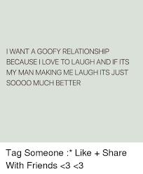 I Love My Man Memes - 25 best memes about goofy relationship goofy relationship