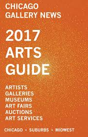 chicago gallery news 2017 annual arts guide by chicago gallery