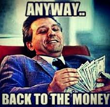 Get Money Meme - anyway back to the money quotes pics affiliate marketing