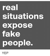 Fake People Memes - real situations expose fake people yep meme on me me