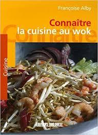 la cuisine au connaître la cuisine au wok amazon co uk françoise alby franck