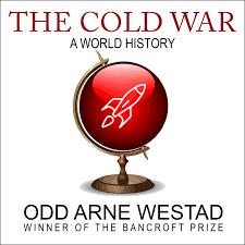 The B The Cold War A World History Odd Arne Westad Julian Elfer