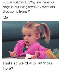 Weird Girl Meme - 25 best memes about thats so weird thats so weird memes