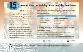 15th annual after the holidays e waste events lower east side