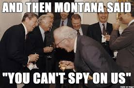 Montana Meme - montana is first state with anti spi law