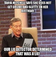 Tanya Meme - tanya mitchell says she does not get drunk and slutty on her