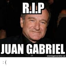 Spanish Meme Generator - rip juan gabriel memegeneratores espanol meme on me me