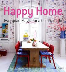 happy home designer duplicate furniture happy home everyday magic for a colorful life hardcover mcnally