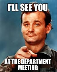Meeting Meme - meme maker ill see you at the department meeting