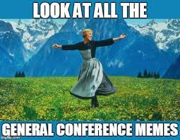 Book Of Mormon Meme - 12 funniest mormon memes from conference weekend lds living
