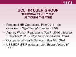ppt ucl hr user group thursday 21 july 2011 jz young theatre