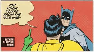Robin Meme Generator - unique batman and robin meme generator batman slapping robin meme