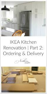 ikea kitchen renovation part 2 ordering u0026 delivery northern